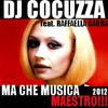 DJ COCUZZA feat. RAFFAELLA CARRA' - MA CHE MUSICA MAESTRO!!! (HAPPY MIX 2012)