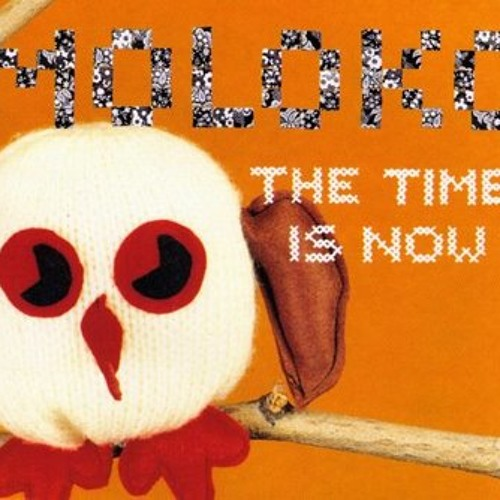 Moloko - The Time is now - Oliver Moldan Mix (Bootleg)