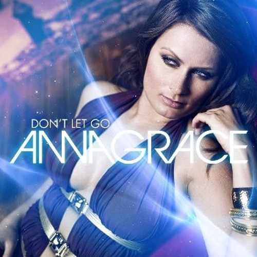AnnaGrace - Don't Let Go (Extended Mix)