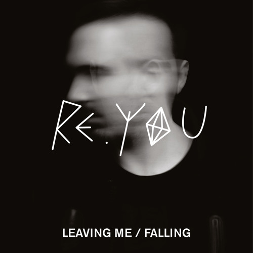 Re.You - Leaving Me / Falling (feb. 27th on Souvenir Music)