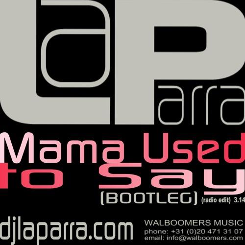 La Parra - Mama Used to Say (radio edit)(bootleg)