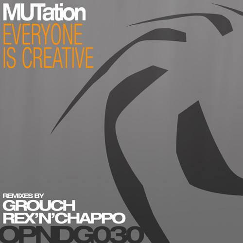MUTation-Everyone is creative (Original Mix)