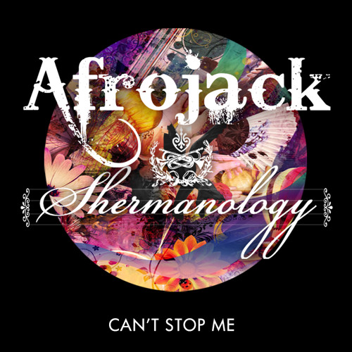 Afrojack & Shermanology-Can't stop me