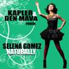 Selena Gomez - Naturally ( Kapler & Den Mava promo mix )