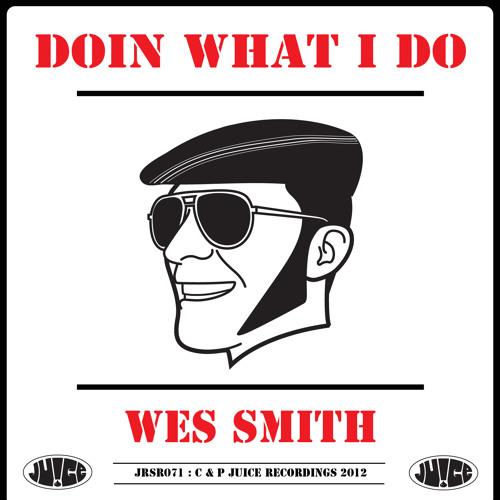 Wes Smith - Doin' What I Do (Fixx Mix)
