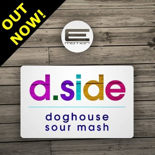 D.Side - Doghouse (OUT NOW)