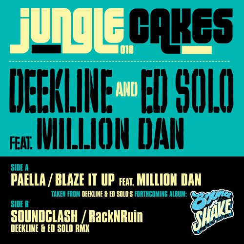 Deekline & Ed Solo - Paella / Blaze It Up feat. Million Dan - Out Now On: JunoDownload