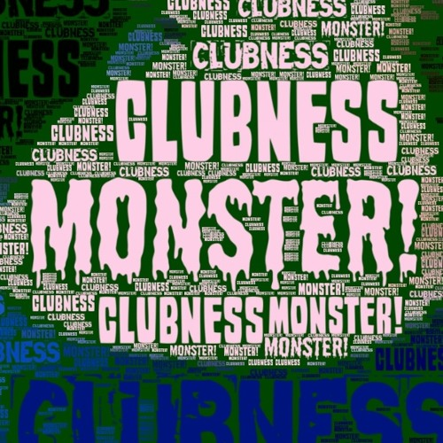 Clubness Monster!