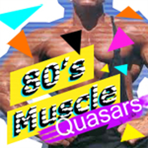 Quasars - 80's Muscle