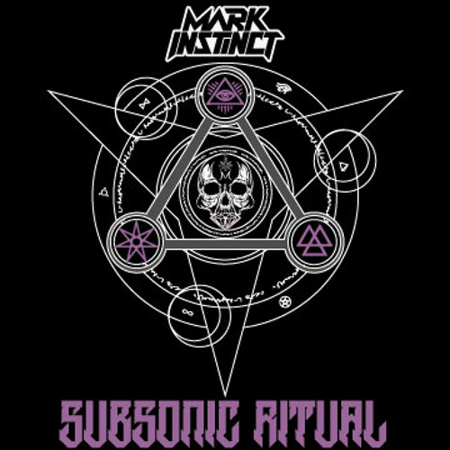 MARK INSTINCT - SUBSONIC RITUAL DJ MIX - FREE DOWNLOAD