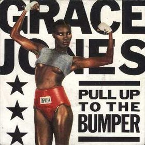 Grace Jones - Pull up to the Bumper (ProjectTempos Bumper Fun Pack)