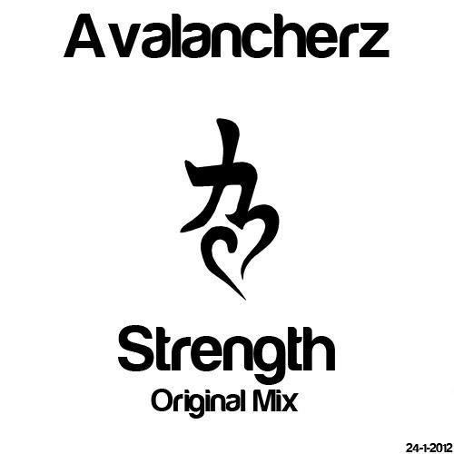 Avalancherz - Strength (Original Mix) * FREE DOWNLOAD *