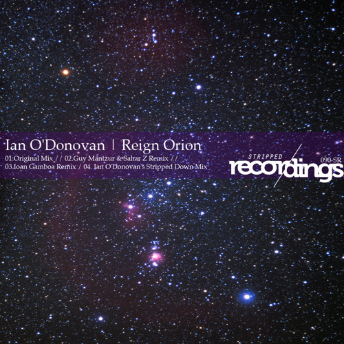 Ian O'Donovan - Reign Orion [Stripped Recordings]