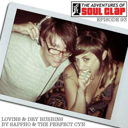 The Adventures of Soul Clap Podcast Episode 93: Lovins and Dry Rubbins