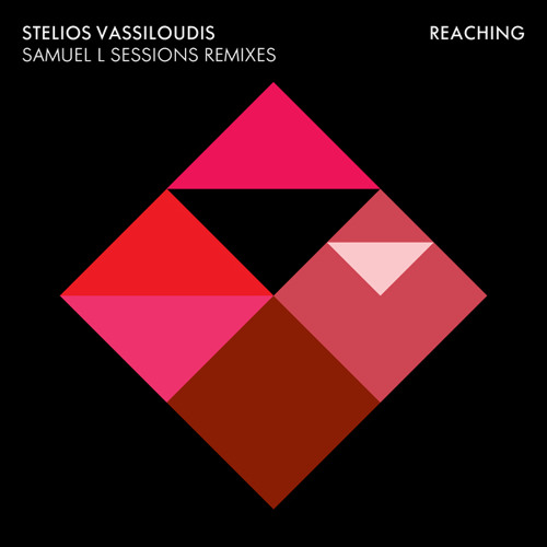 Stelios Vassiloudis - Reaching  Samuel L Sessions Deep Remix