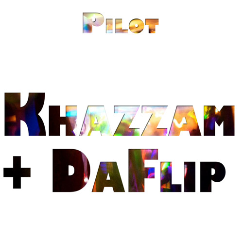 Pilot (Original Mix) - DafLip & Khazzam