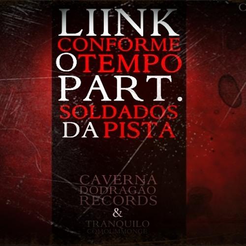 Liink (Part. Soldados da Pista) - Conforme o Tempo