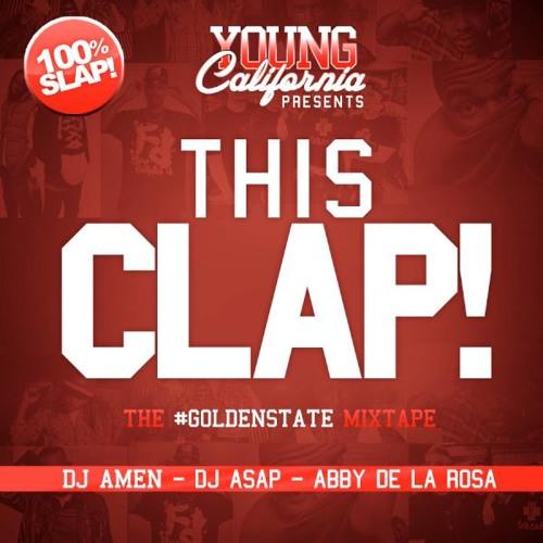 Young Cali Presents: This Clap the Golden State Mixtape (DJ ASAP, DJ AMEN, Abby De La Rosa)