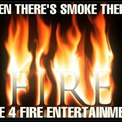 Fire 4 Fire- Track 67