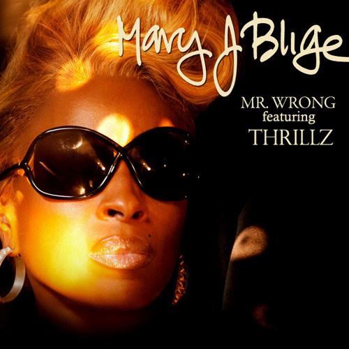 Mary J Blige ft. Thrillz - Mr. Wrong rmx