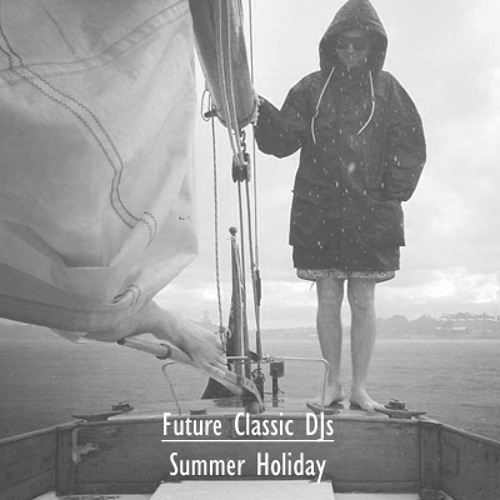 Future Classic DJs - Summer Holiday - 2012