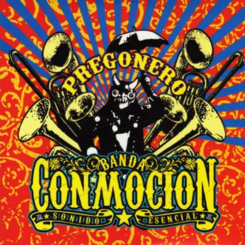 Banda Conmocion - Pregonero