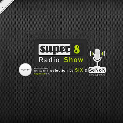 Super8 Radio Show@Nugen.FM Mixed by SeNoN  2012 01 24