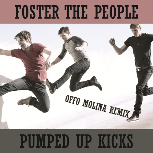 Foster The People - Pumped Up Kicks [Offo Molina Kick Off Mix]
