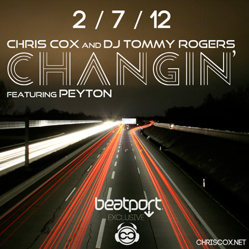 Changin' [Preview] - Chris Cox and DJ Tommy Rogers Feat. Peyton