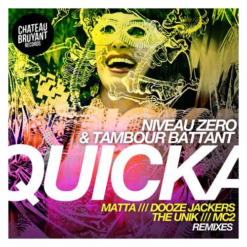 TAMBOUR BATTANT & NIVEAU ZERO - QUICKA (Original mix) OUT NOW