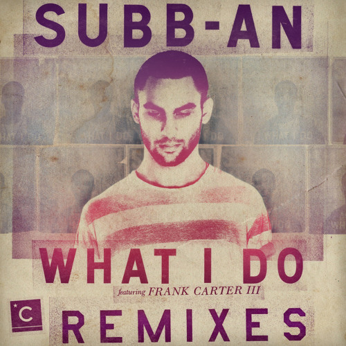 "CP021: Subb-an ft. Frank Carter III - What I Do (Tom Trago's ""In Good Hands Remix"")"