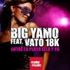 Big Yamo feat. Vato 18K - Entre La Playa Ella Y Yo
