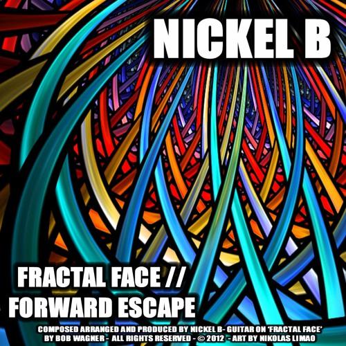 Fractal Face (nickel b original ft. bob wagner - free 320 download @ mediafire link)