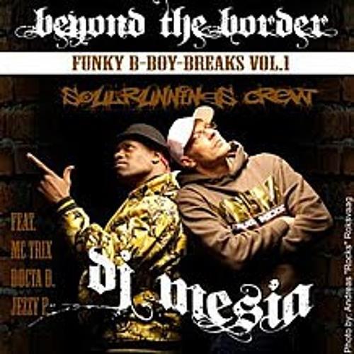 DJ Mesia - Funky B Boy Breaks I (Beyond the Border MX)