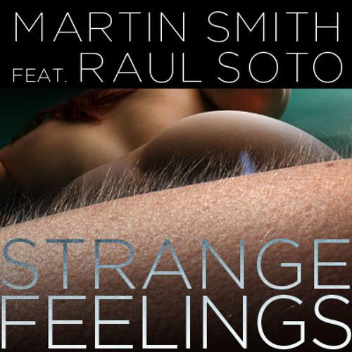 Martin Smith feat. Raul Soto - Strange Feelings [SLP Remix]