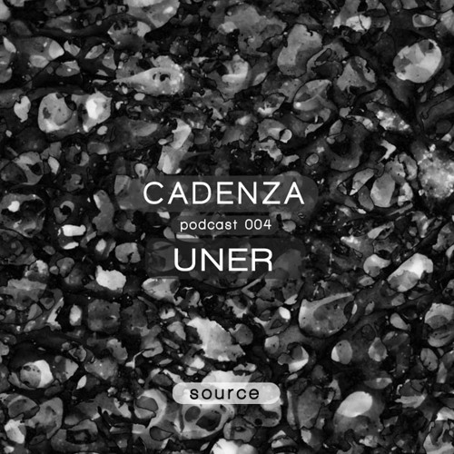 Cadenza Podcast | 004 - UNER (Source)