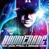 Dj Felli Fel Feat. Akon Pitbull And Jermaine Dupri -FREE Download!!!!! Boomerang (DJ Randy remix)