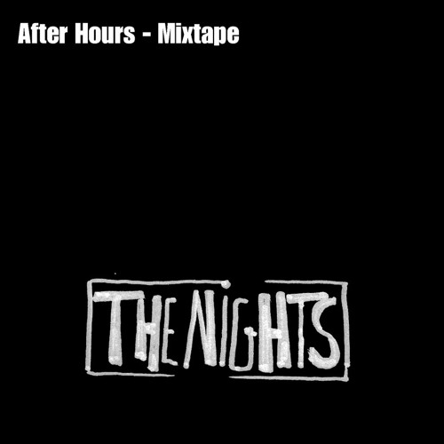 After Hours - Mixtape by The Nights