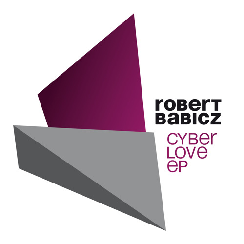 Robert Babicz : CYBERLOVE : Out now!