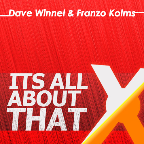 Dave Winnel & Franzo Kolms - Its All About That