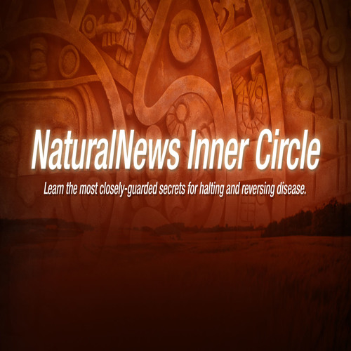 What is the NaturalNews Inner Circle? A quick tour for NaturalNews readers