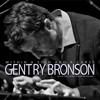 Gentry Bronson - I've Got You Out Of My Mind