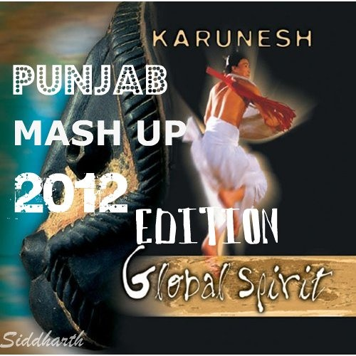 Punjab (Karunesh) -Siddharth's Mash Up (2012 Edition)