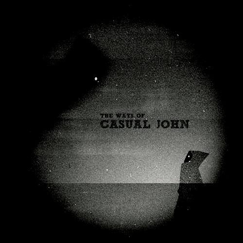 The Ways Of Casual John