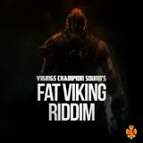 Fat Viking Riddim ft Daddy Freddy