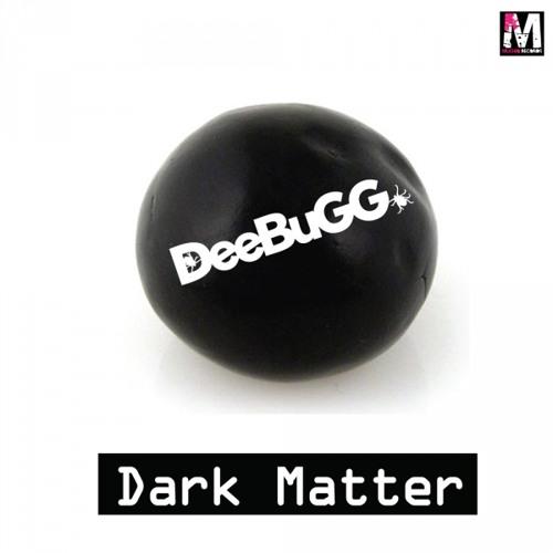 DeeBuGG-Dark Matter EP (2 Week Beatport Exclusive 24/01/12)