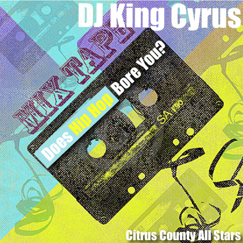 DJ King Cyrus - Does Hip Hop Bore You?
