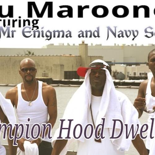 Champion Hood Dwellaz - Nu Maroone ft. Mr. Enigma & Navy Sealz