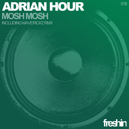 ADRIAN HOUR - Mosh Mosh (Maverickz Remix)