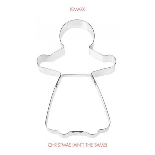 K-Maxx - Christmas (Aint The Same)